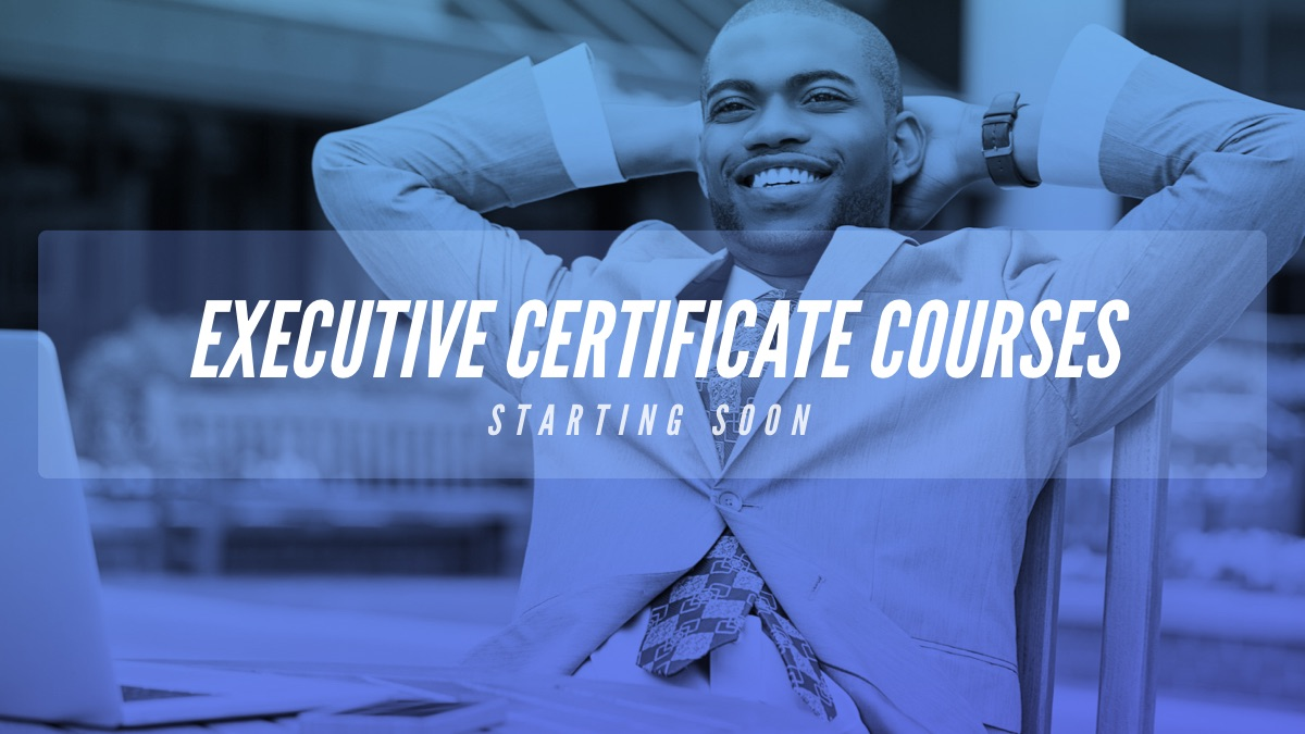 Upcoming Executive Certificate Courses
