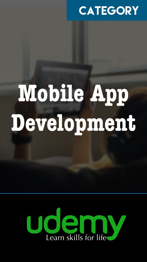 Mobile App Development Courses at Udemy